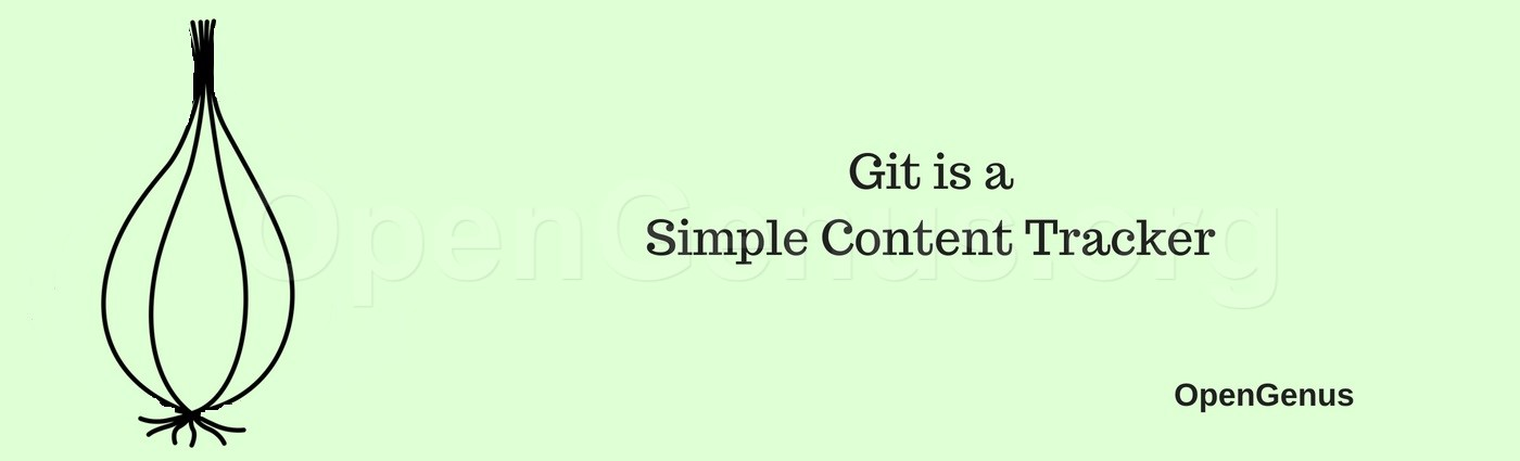 Git is a simple content tracker